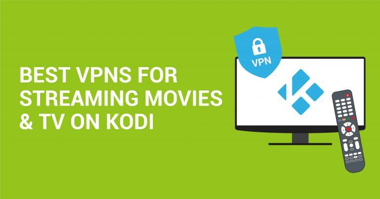 5 кращих служб VPN для перегляду потокового відео та ТБ за допомогою медіа-плеєра Kodi