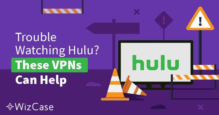 Найкращі VPN-мережі для отримання доступу до служби Hulu у 2019 році. Обходьте блокування та переглядайте без жодних проблем!