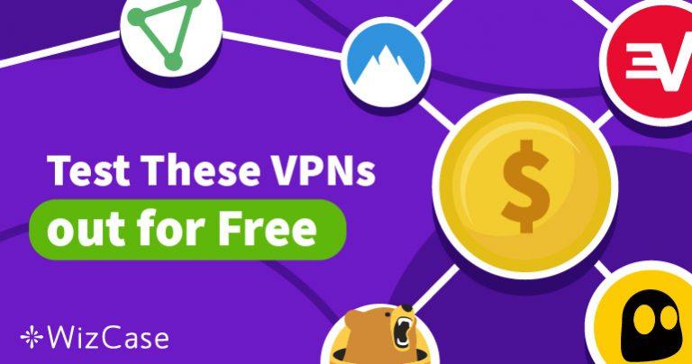 Випробуйте 5 найкращих VPN-служб 2019 року з безкоштовними пробними версіями без жодного ризику