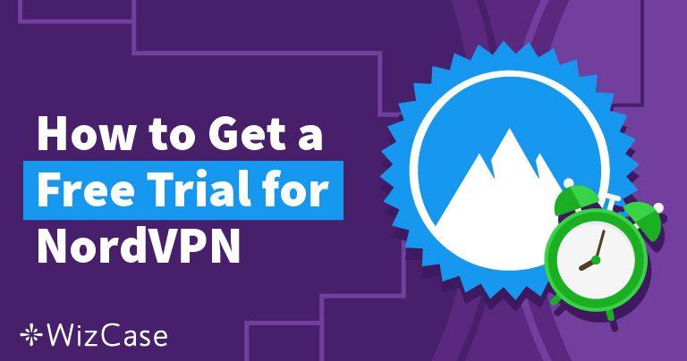 Бажаєте спробувати NordVPN безкоштовно – ми розповімо як – Оновлено в Грудень 2019