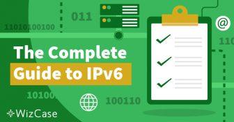 Що таке протокол IPv6 і чому ви повинні звернути на нього свою увагу Wizcase