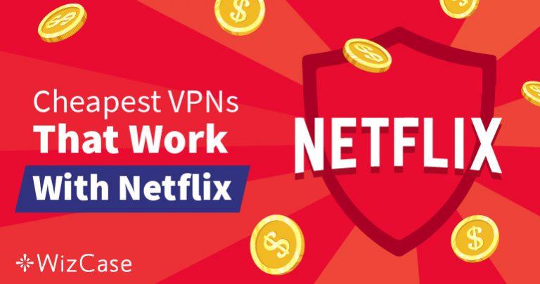 Найкращі Дешеві VPN-служби для Отримання Доступу до Netflix, які Гарантовано Обходять Геоблокування