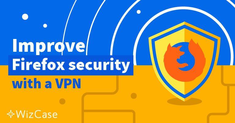 5 кращих VPN-служб для використання з Firefox Wizcase