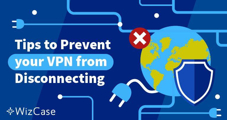 Ви спостерігаєте постійні розриви з'єднання вашої VPN? Ось рішення цієї проблеми