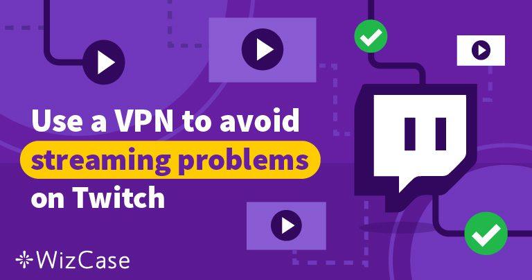 5 найкращих VPN-служб для доступу до платформи Twitch