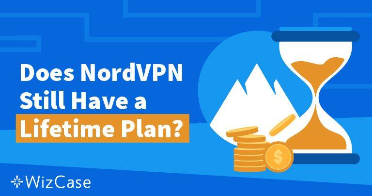 Безлімітний довічний план від NordVPN: Звідки це пішло і чому ви не захочете його пропустити Wizcase