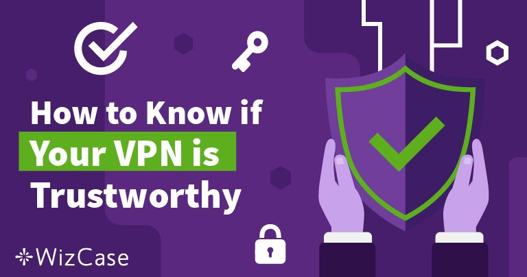 Як дізнатися, чи можна довіряти своєму VPN