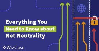 Що таке Мережевий нейтралітет? Найповніше керівництво (оновлено у 2019 р.) Wizcase
