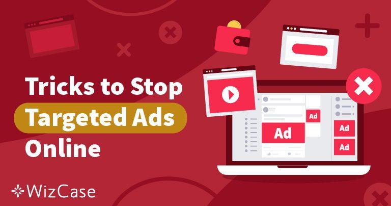 4 поради, як уникнути реклами та лишатися анонімним в мережі у 2020 році