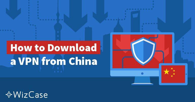 5 способів отримати VPN, якщо ви знаходитесь в Китаї в 2020 році