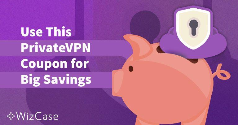 Дійсний купон PrivateVPN 2020: Заощаджуйте до 65% сьогодні