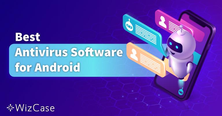 5 найкращих антивірусів для Android в 2021 (телефон або планшет)